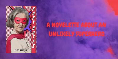 A novelette about an unlikely superhero.