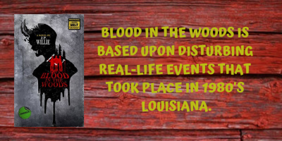 Blood in the Woods is based upon disturbing real-life events that took place in 1980's Louisiana.